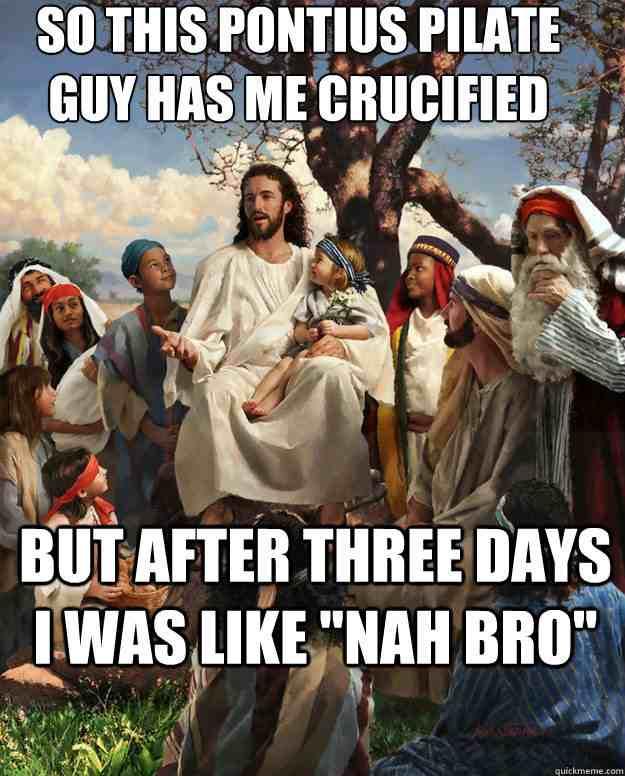 Story time jesus pontius pilate christian meme