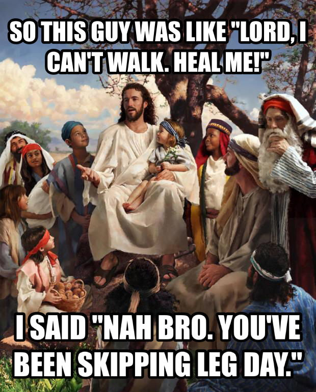 Story time Jesus leg day christian meme