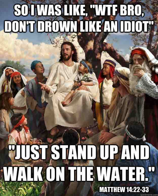Story time Jesus walk on water christian meme