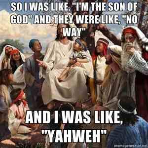 Story time Jesus yahweh christian meme