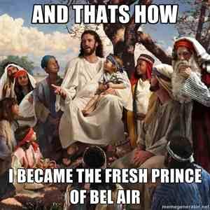 Story time Jesus fresh prince christian meme