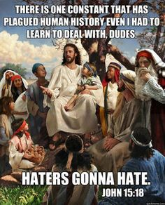 story time jesus haters gonna hate