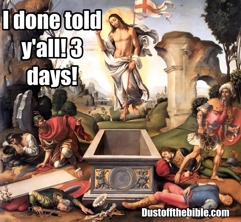 Jesus meme he has risen