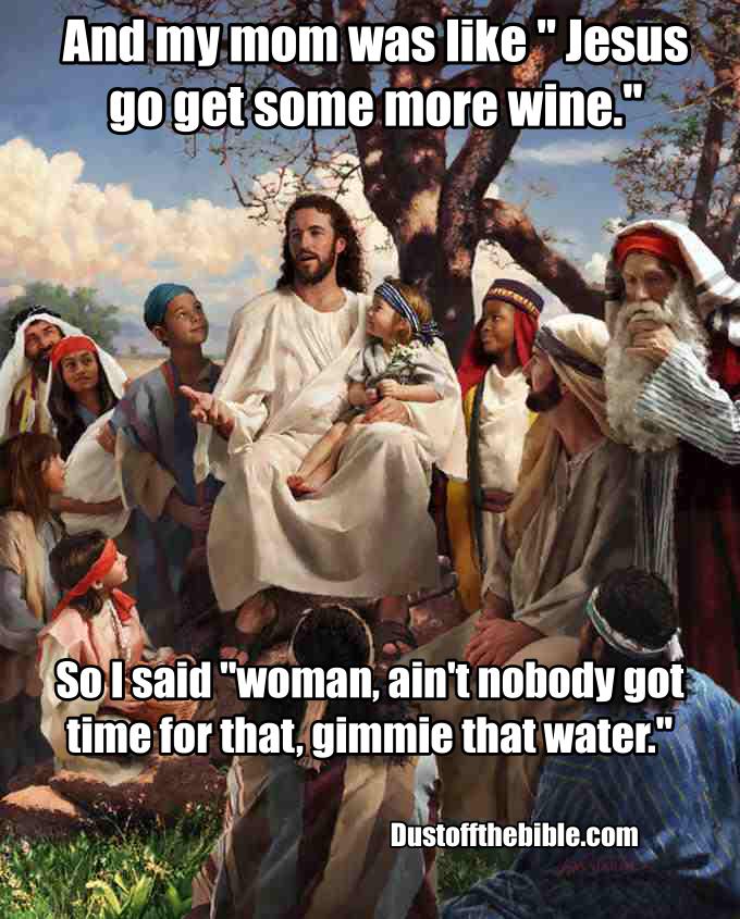 Story time Jesus meme wine