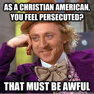 Christian meme wonka persecution