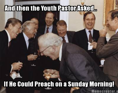 youth pastor meme sunday morning