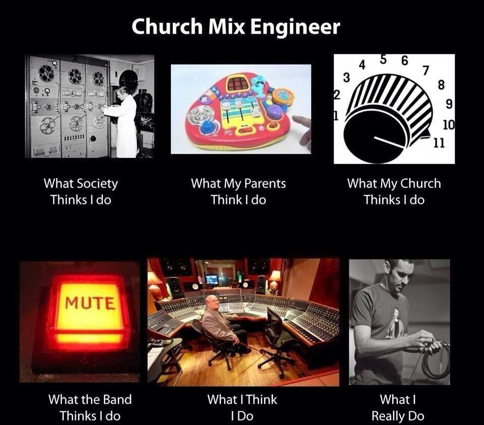 Church Sound Guy Reality vs Perception