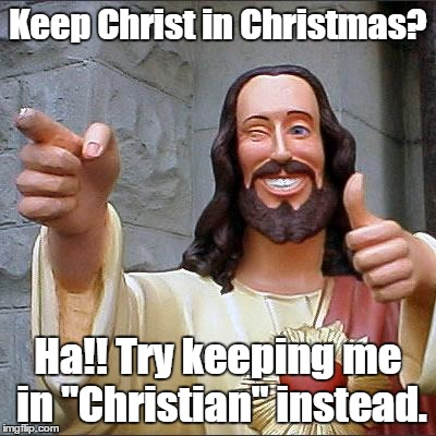 Keep Christ in Christian