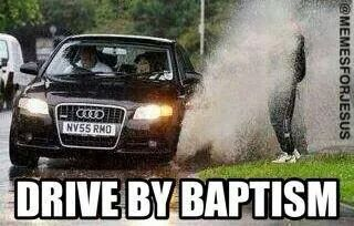 Drive by baptism