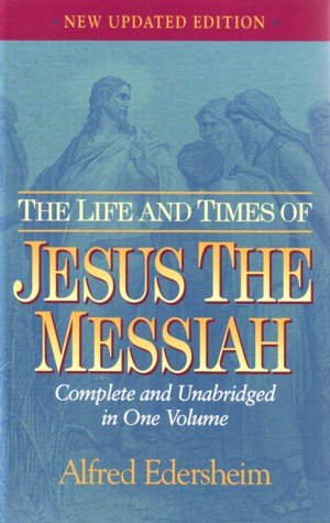 Edersheim, Life Times Jesus Messiah