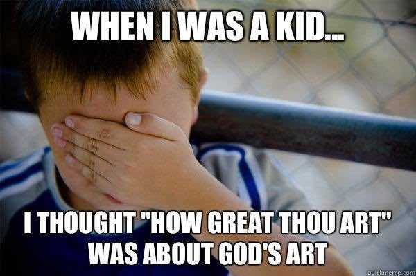 How great though art christian meme