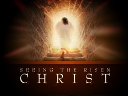 Seeing The Risen Christ