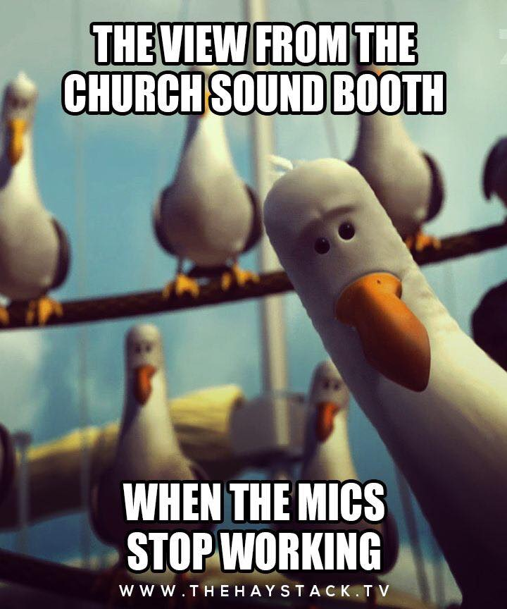 Working The Church Sound Booth Meme