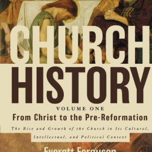 Church-History-Volume-One-From-Christ-to-the-Pre-Reformation-The-Rise-and-Growth-of-the-Church-in-Its-Cultural-Intellectual-and-Political-Context-0