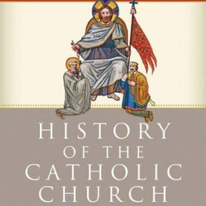 History-of-the-Catholic-Church-From-the-Apostolic-Age-to-the-Third-Millennium-0