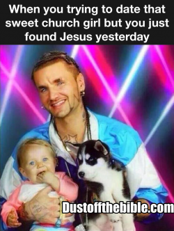 Just found Jesus yesterday