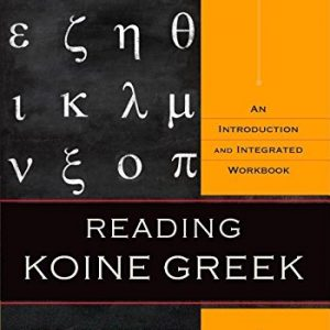 Reading-Koine-Greek-An-Introduction-and-Integrated-Workbook-0