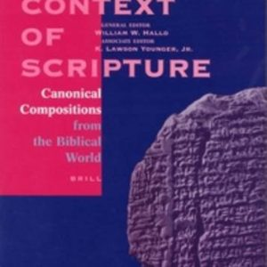 The-Context-of-Scripture-Canonical-Compositions-Monumental-Inscriptions-and-Archival-Documents-from-the-Biblical-World-3-Vol-Set-0