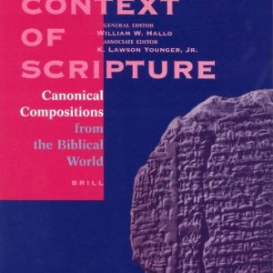 The-Context-of-Scripture-Canonical-Compositions-from-the-Biblical-World-Context-of-Scripture-0