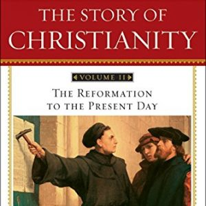 The-Story-of-Christianity-Vol-2-The-Reformation-to-the-Present-Day-0
