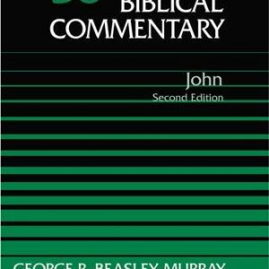 Word-Biblical-Commentary-Vol-36-John-Second-Edition-0