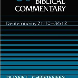 Word-Biblical-Commentary-Vol-6b-Deuteronomy-2110-3412-christensen-0