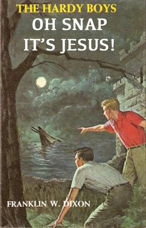 Hardy boys spot Jesus