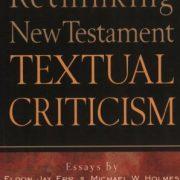 Rethinking-New-Testament-Textual-Criticism-0