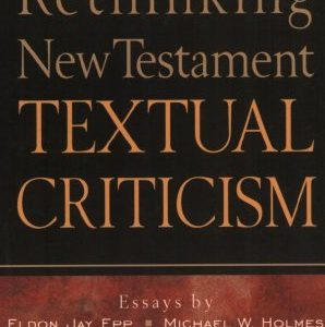 Rethinking-New-Testament-Textual-Criticism-0