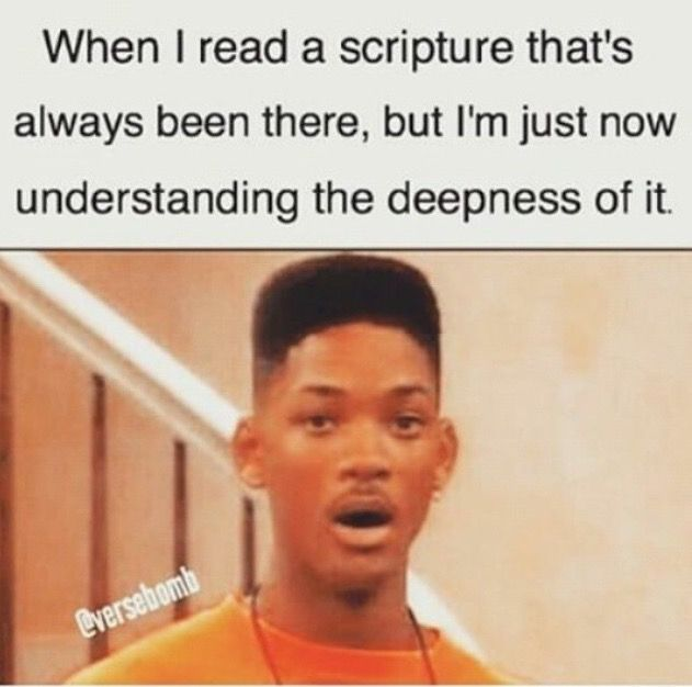 When you finally understand that Bible verse