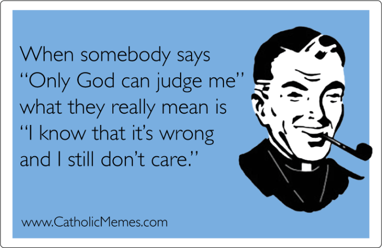 Only God can judge me meme
