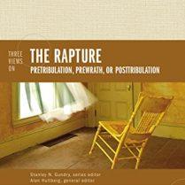 Three-Views-on-the-Rapture-Pretribulation-Prewrath-or-Posttribulation-Counterpoints-Bible-and-Theology-0