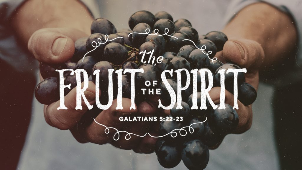 Fruit of the Spirit Galatians 5:22-23