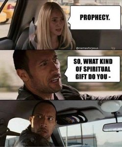 Gift of prophecy meme