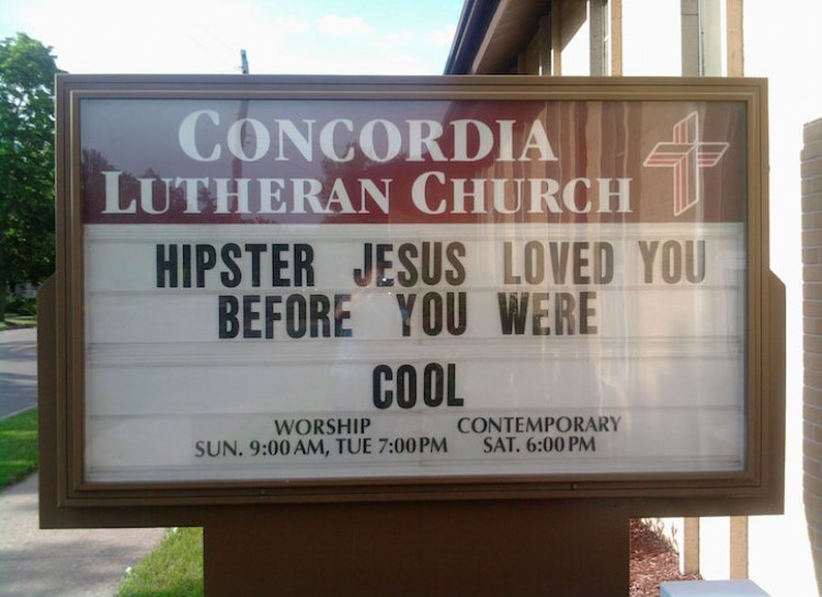 Hipster jesus loved you before it was cool chuch sign
