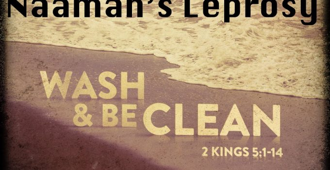 2-kings-51-14-wash-and-be-clean-naanam