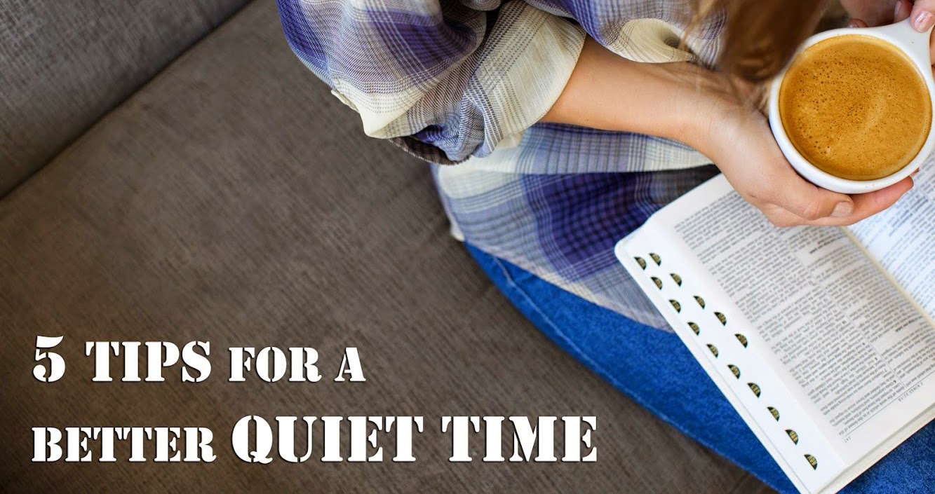 Practical Ways to Pursue Quiet Time with Christ & Why it is Vital to Our Christian Walk