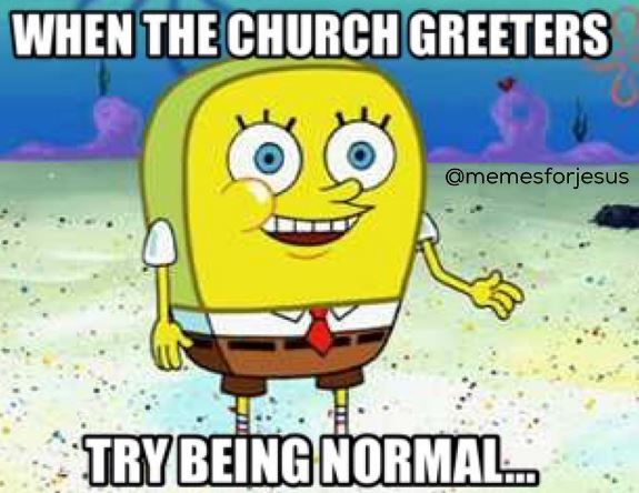 when-church-greeters-trying-to-be-normal-christian-meme