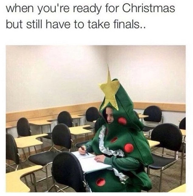 ready-for-christmas-but-still-have-finals-meme