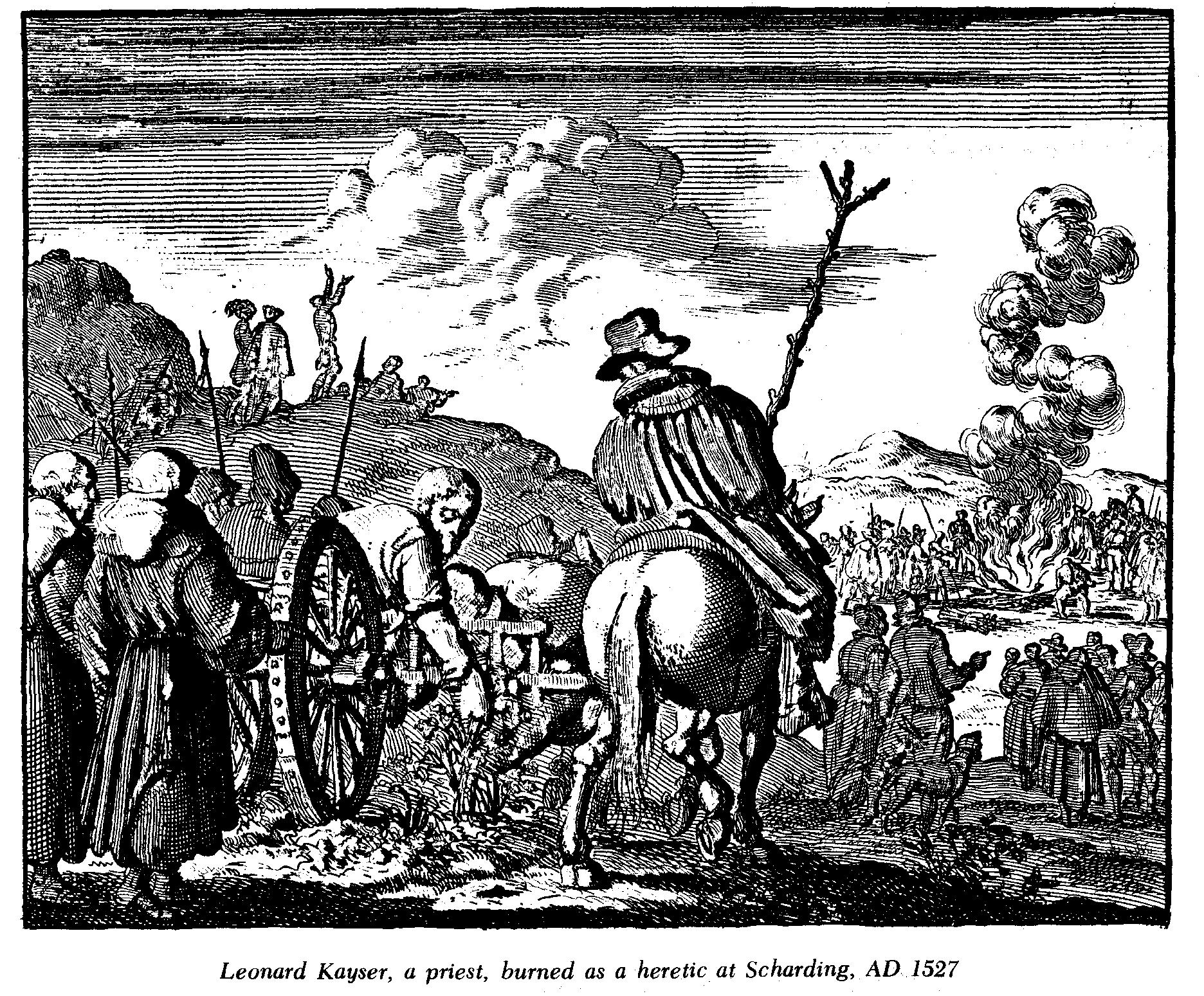 True Faith – The Anabaptist Martyrs [Leonhard Keyser, A. D. 1527]