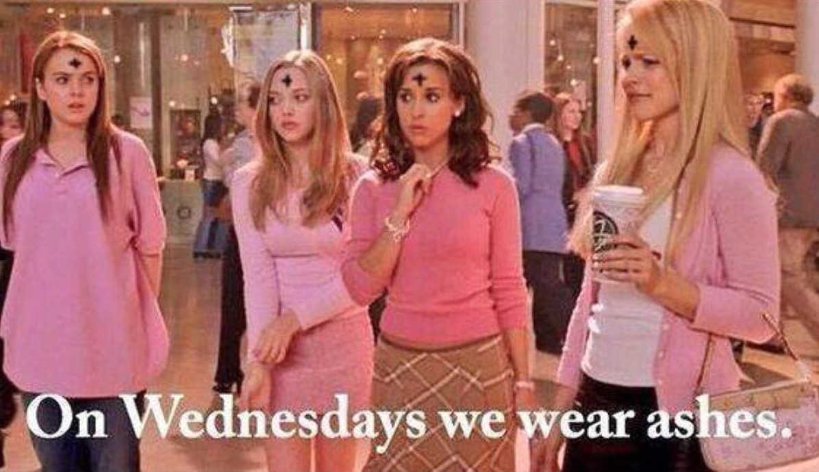 Ash Wednesday mean girls meme