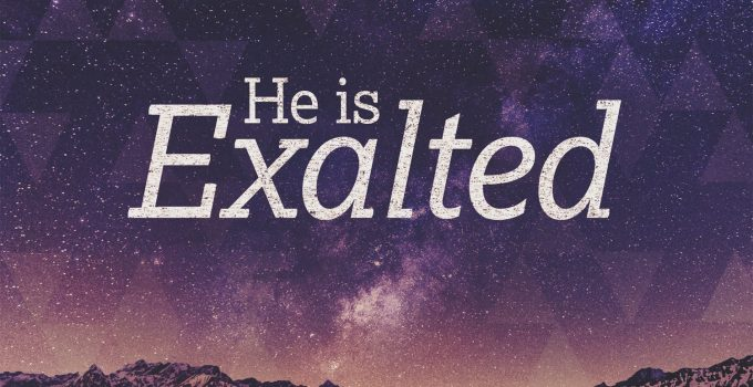 Psalm 95 He is exalted