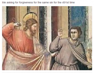 When you ask for forgiveness one too many times meme
