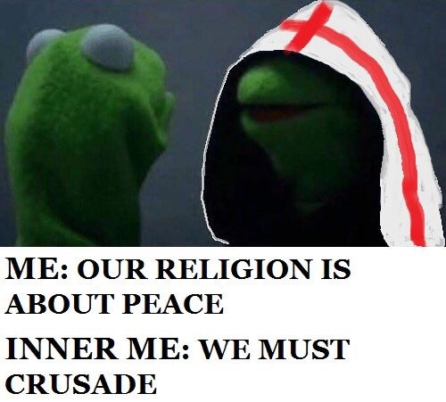 When you want to be peaceful but you also have to deus vult