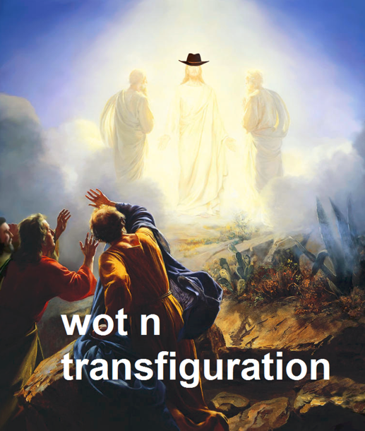 Wot in transfiguration