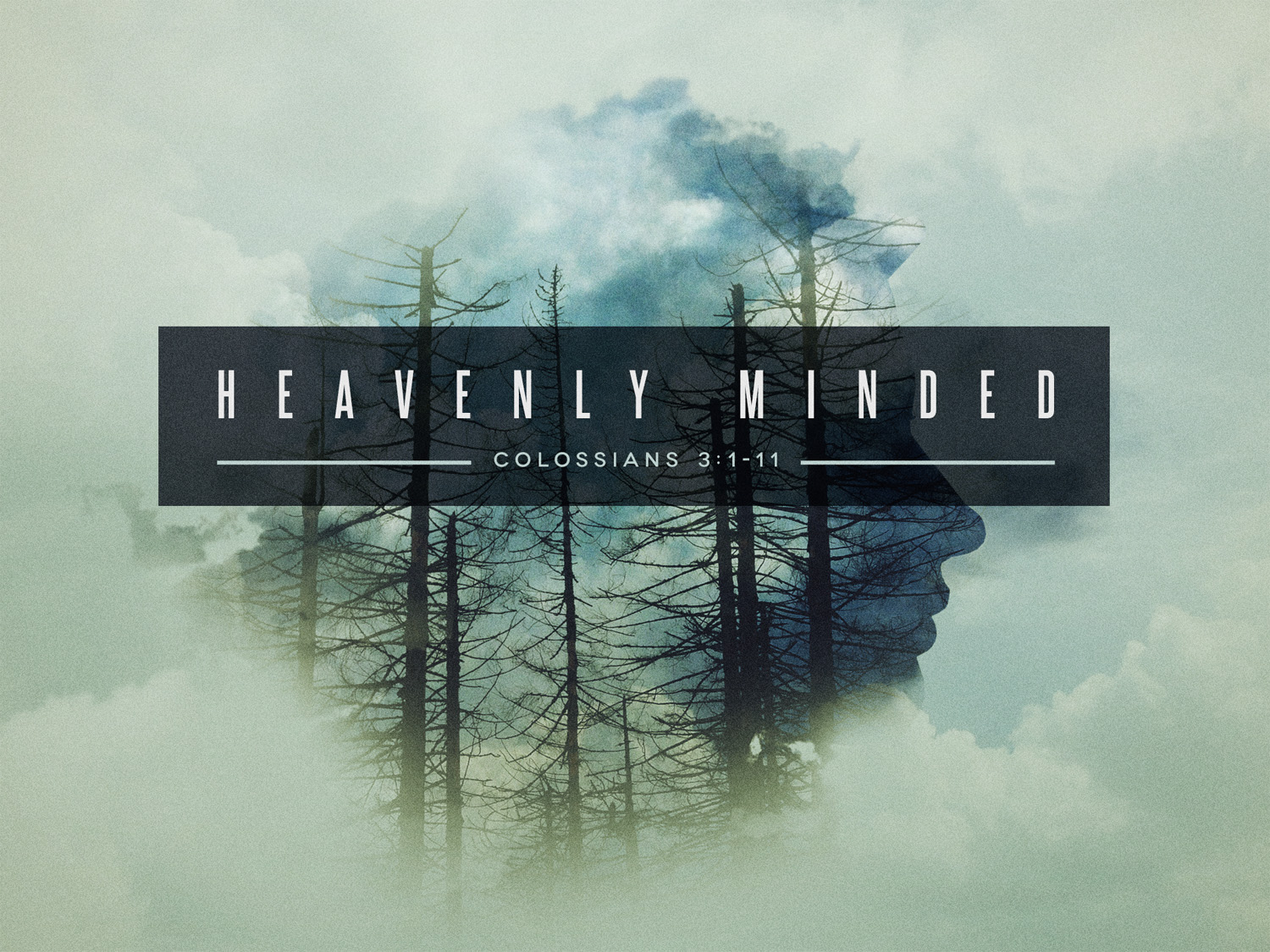 Colossians 3 heaven minded