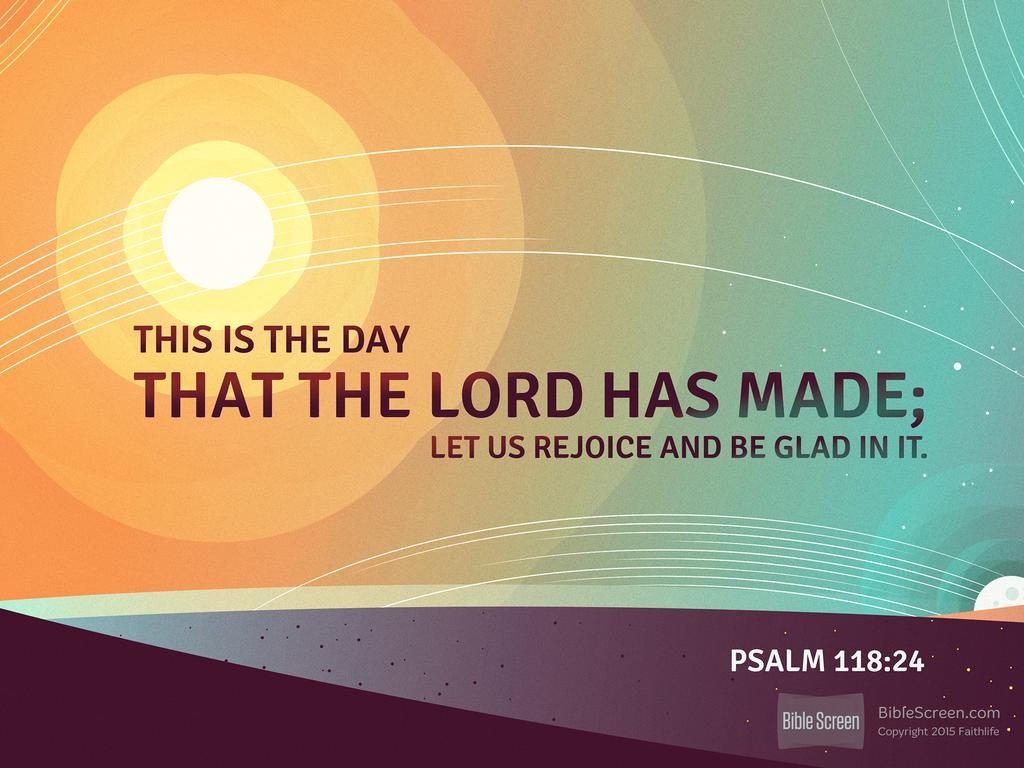 Daily Bible Reading Devotional [Psalm 118:1-2, 14-24]-April 19, 2017