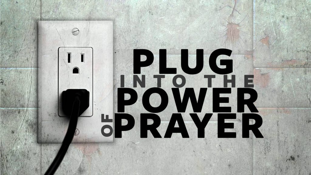 THE POWER AND NECESSITY OF PRAYER