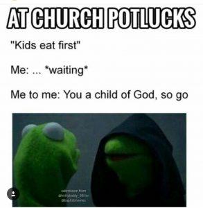 At church pot lucks me vs me