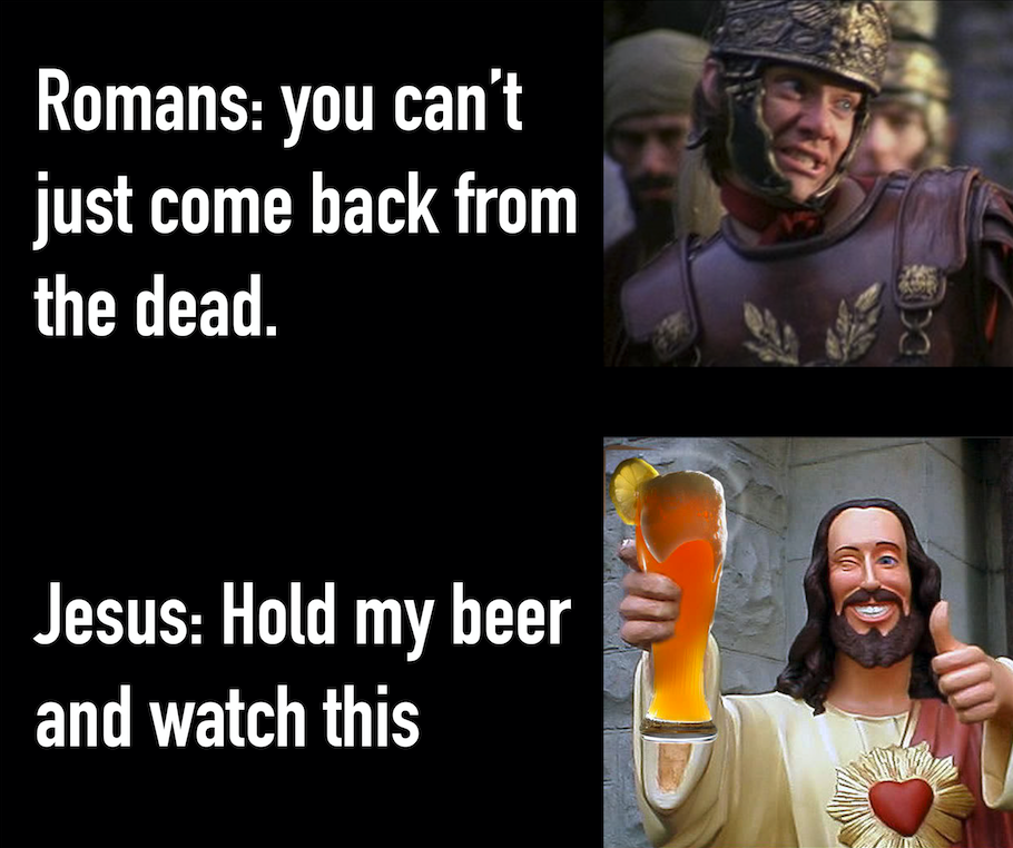 Jesus hold my beer meme